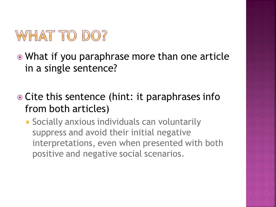  What if you paraphrase more than one article in a single sentence?  Cite this sentence (hint: it paraphrases info from both articles)  Socially an