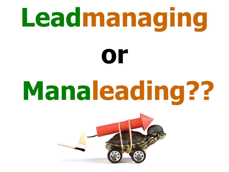 Leadmanaging or Manaleading