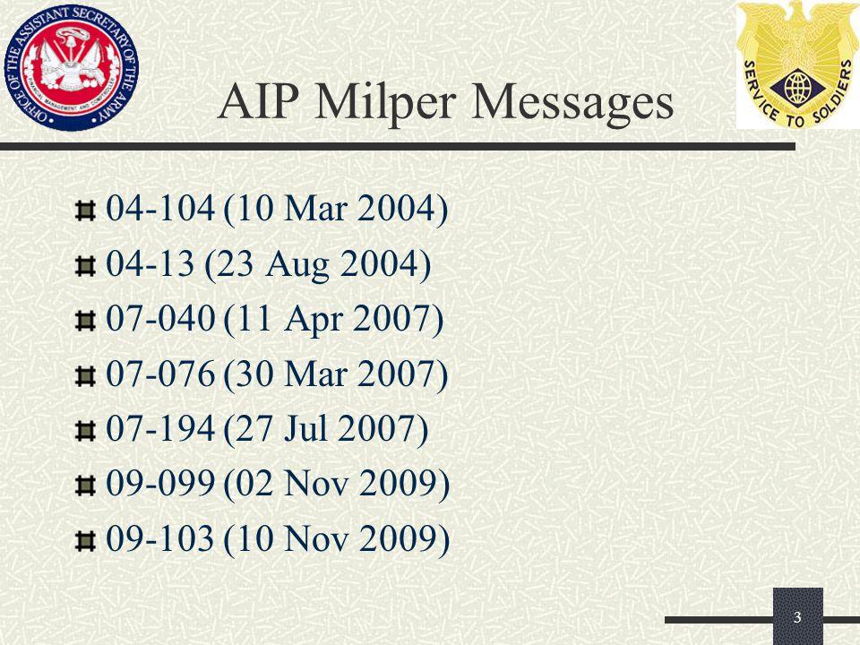 AIP Milper Messages 04-104 (10 Mar 2004) 04-13 (23 Aug 2004) 07-040 (11 Apr 2007) 07-076 (30 Mar 2007) 07-194 (27 Jul 2007) 09-099 (02 Nov 2009) 09-103 (10 Nov 2009) 3