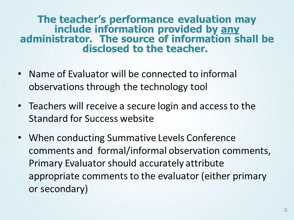 The teacher's performance evaluation may include information provided by any administrator.