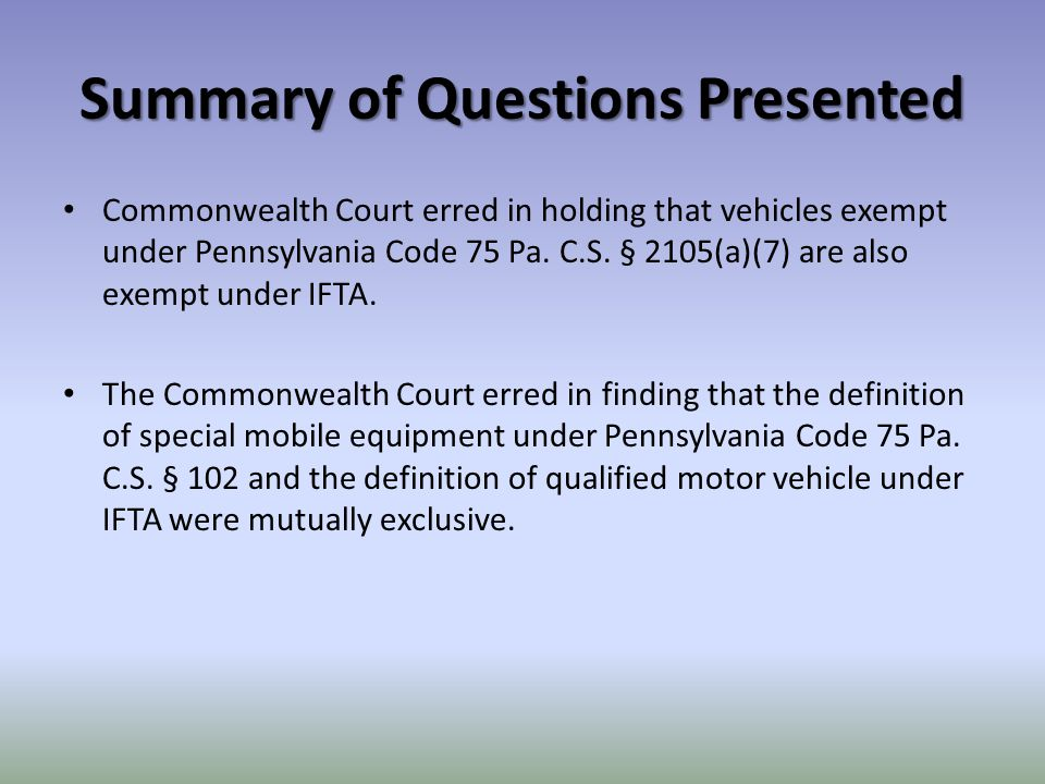 Summary of Questions Presented Commonwealth Court erred in holding that vehicles exempt under Pennsylvania Code 75 Pa.