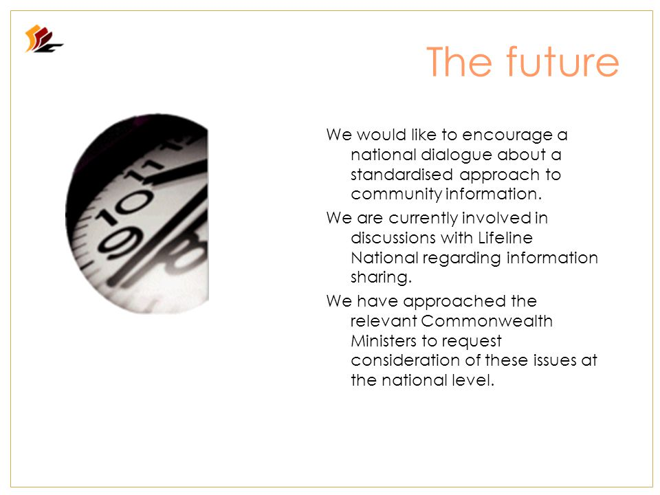 The future We would like to encourage a national dialogue about a standardised approach to community information.
