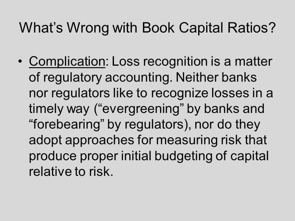 What's Wrong with Book Capital Ratios.