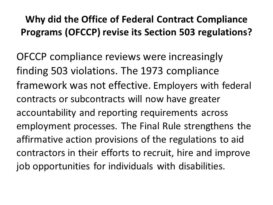 OFCCP s final rule strengthens the affirmative action requirements established in Section 503 of the Rehabilitation Act of 1973 For the first time, a 7 percent workforce utilization goal for individuals with disabilities.