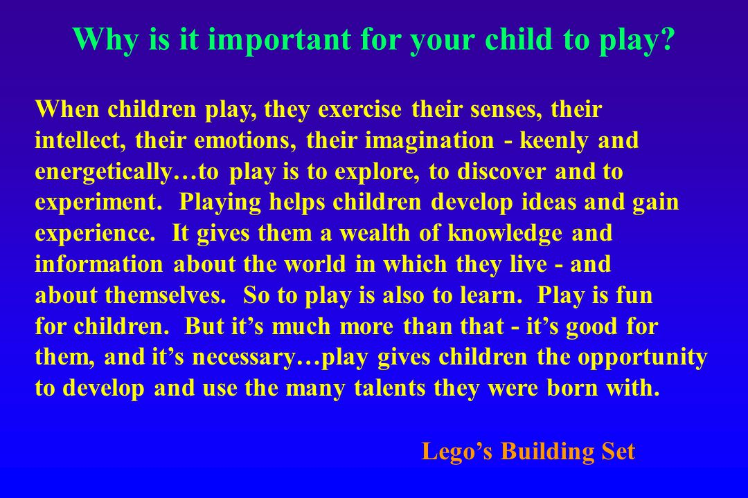 Why is it important for your child to play.