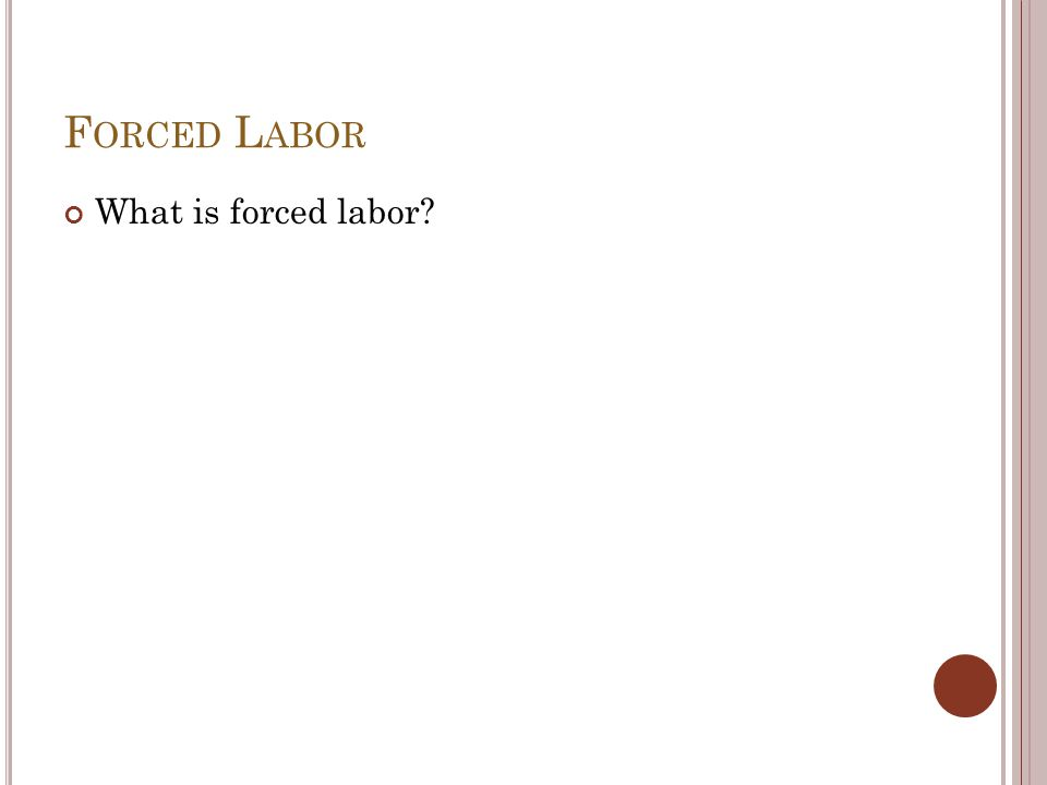 What is forced labor?