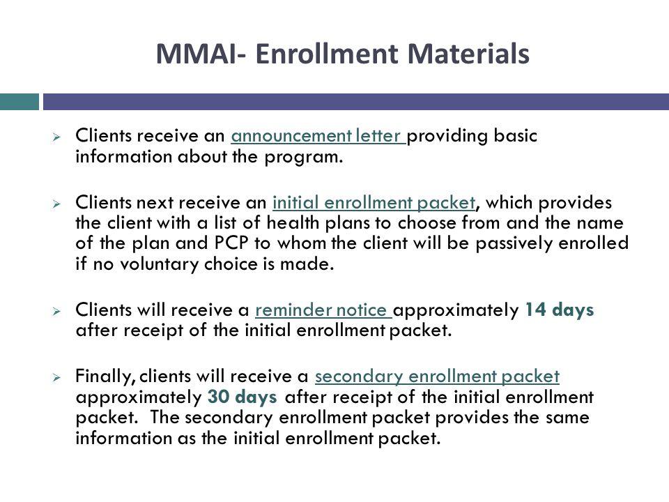 MMAI- Enrollment Materials  Clients receive an announcement letter providing basic information about the program.  Clients next receive an initial e