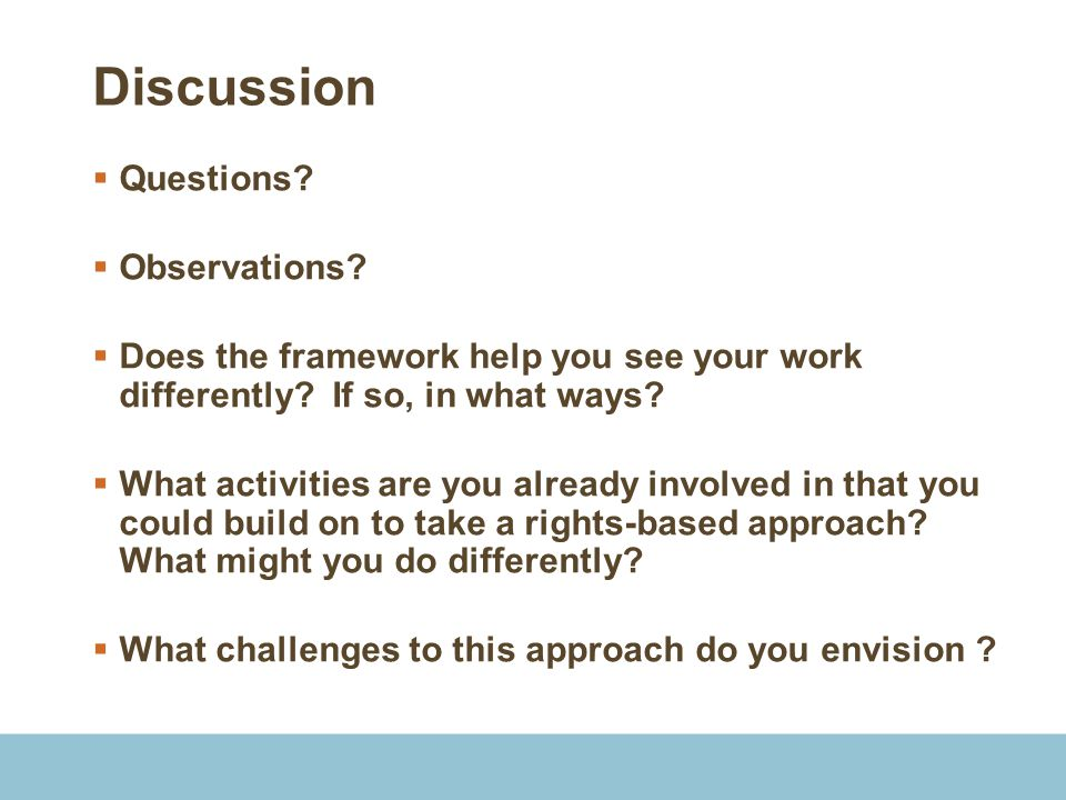 Discussion  Questions. Observations.  Does the framework help you see your work differently.