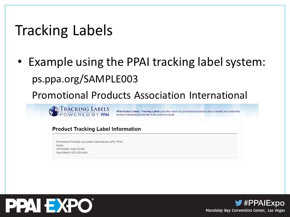 Tracking Labels Example using the PPAI tracking label system: ps.ppa.org/SAMPLE003 Promotional Products Association International