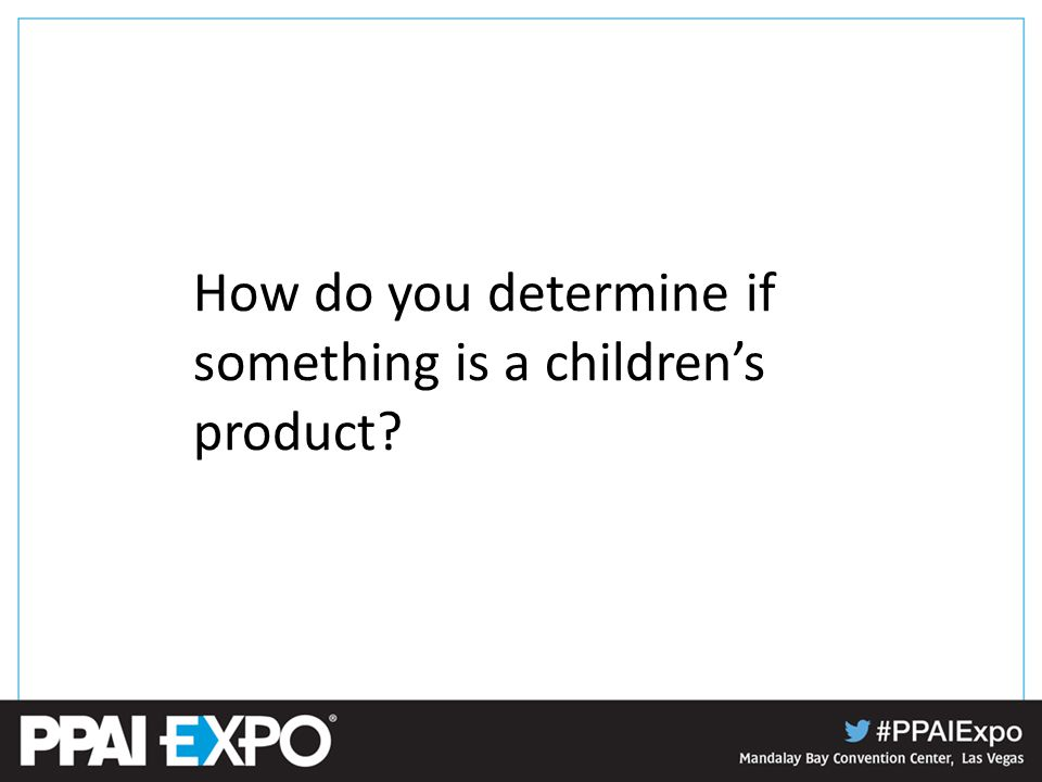 How do you determine if something is a children's product