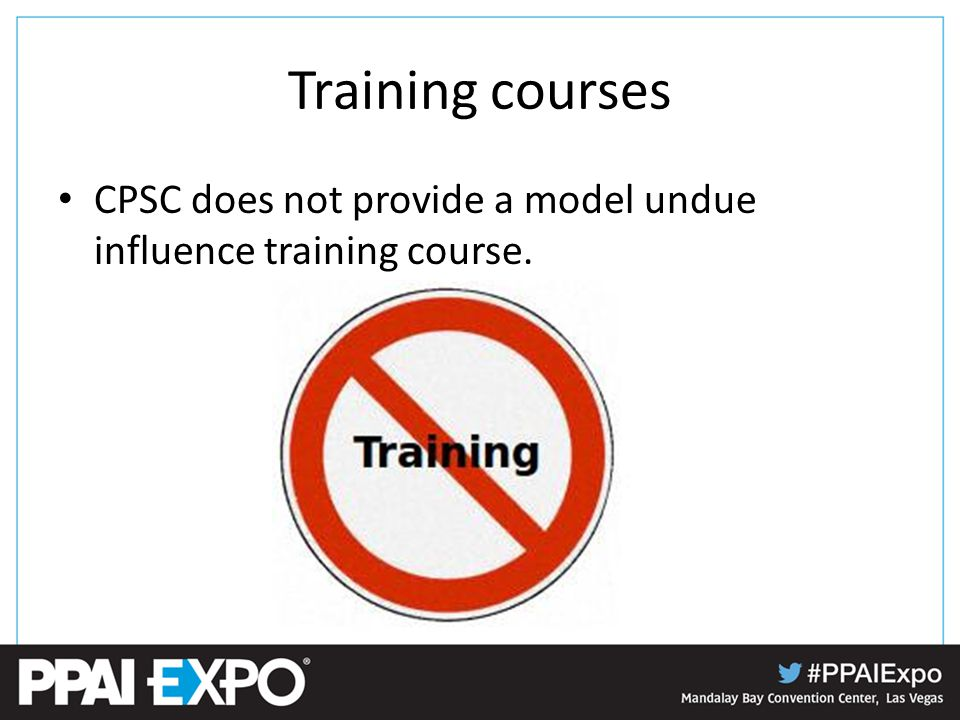 Training courses CPSC does not provide a model undue influence training course.
