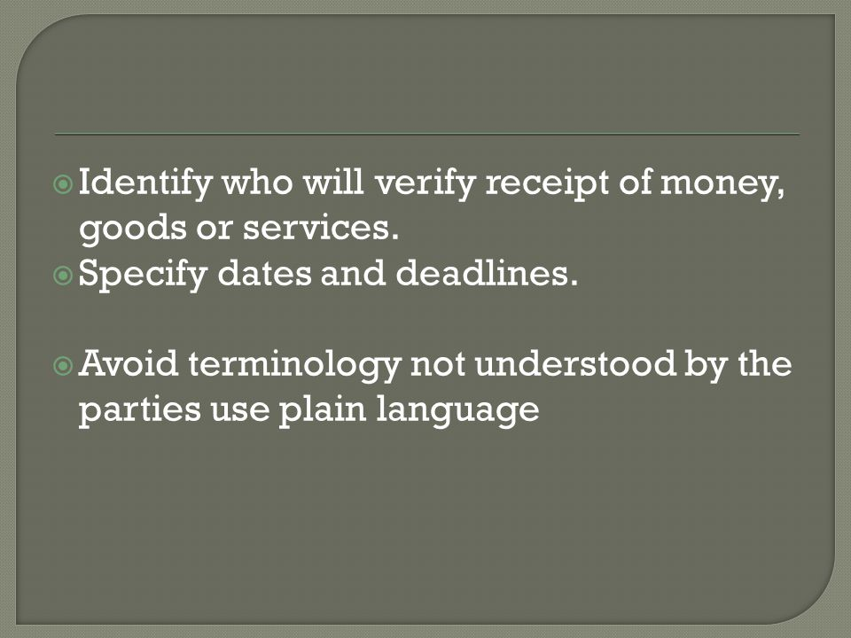  Identify who will verify receipt of money, goods or services.