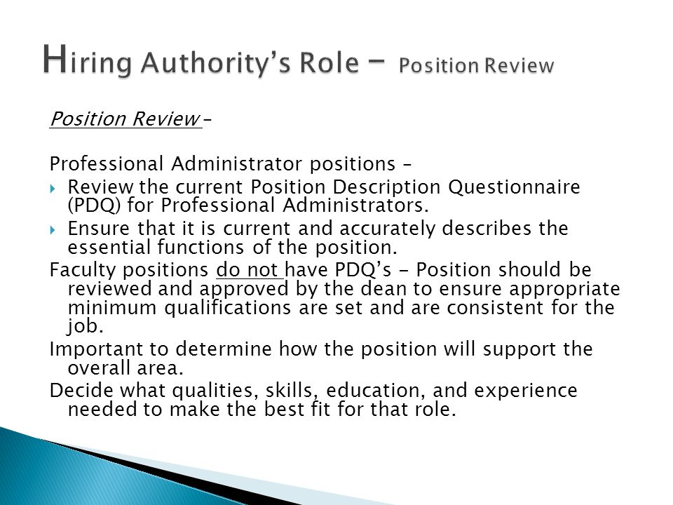 Position Review – Professional Administrator positions –  Review the current Position Description Questionnaire (PDQ) for Professional Administrators.