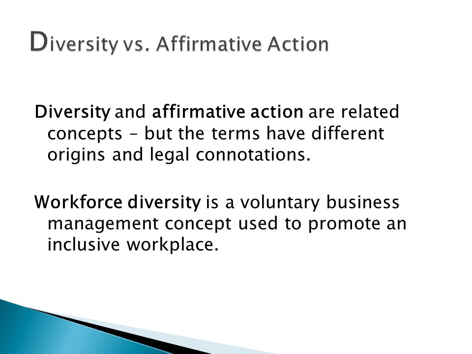 Diversity and affirmative action are related concepts – but the terms have different origins and legal connotations.