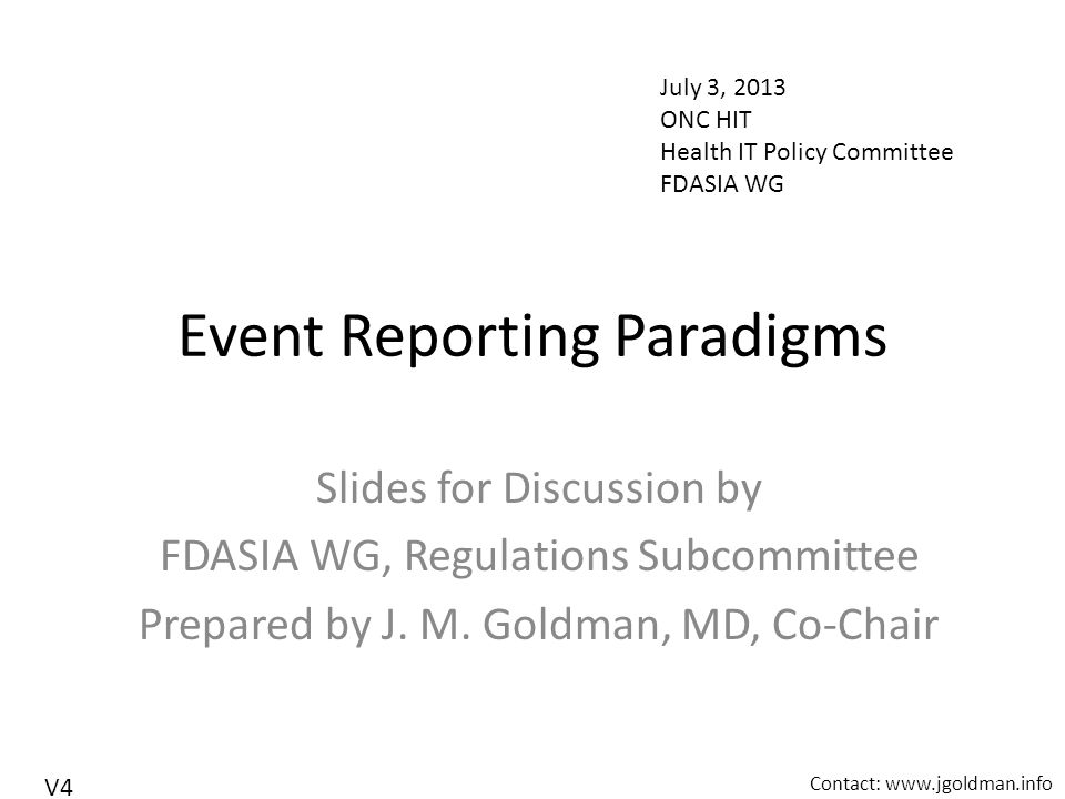 Event Reporting Paradigms Slides for Discussion by FDASIA WG, Regulations Subcommittee Prepared by J.