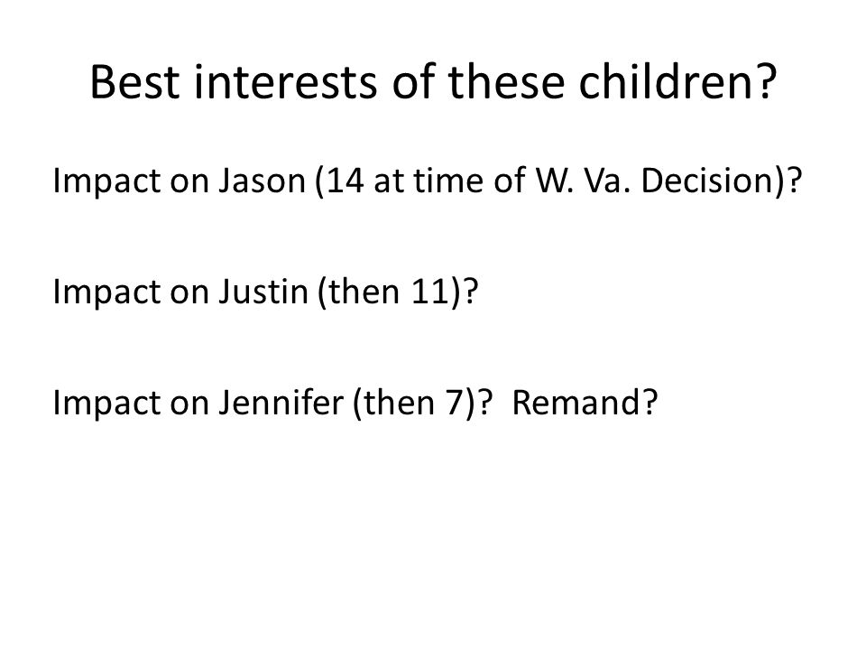 Best interests of these children. Impact on Jason (14 at time of W.