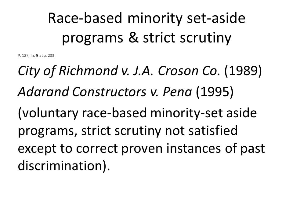 Race-based minority set-aside programs & strict scrutiny P.