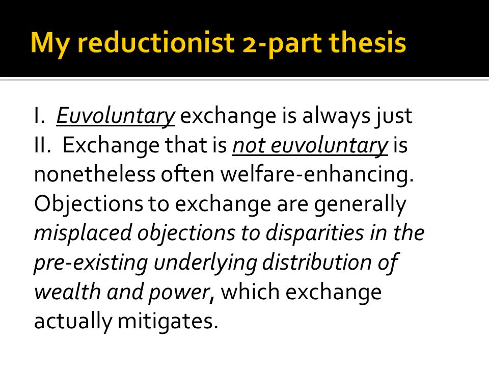 I. Euvoluntary exchange is always just II.
