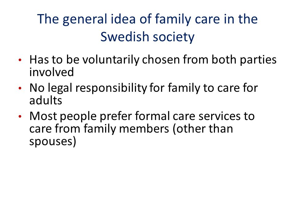 Eurobarometer survey 2007 Is family care or formal care the best option for an elderly parent living alone?