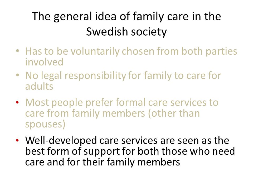 Services: different trends for older persons and for persons with disabilities Services for older people Social Services Act 1982 Policy goal: reasonable level of living Declining resources, declining coverage – especially residential care since 2000: every fourth bed has disappeared Increase of family care – re- familisation Services for disabled people Disability Act 1994 Policy goal: good living conditions Increasing resources, increasing coverage, increasing generosity – especially personal assistance: 16,000 individuals on average 115 hrs/w (no user fees) De-familising potential – increase the independence of both user and family members