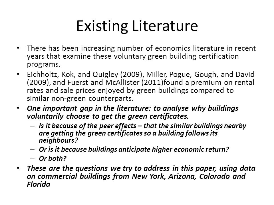 Existing Literature There has been increasing number of economics literature in recent years that examine these voluntary green building certification programs.