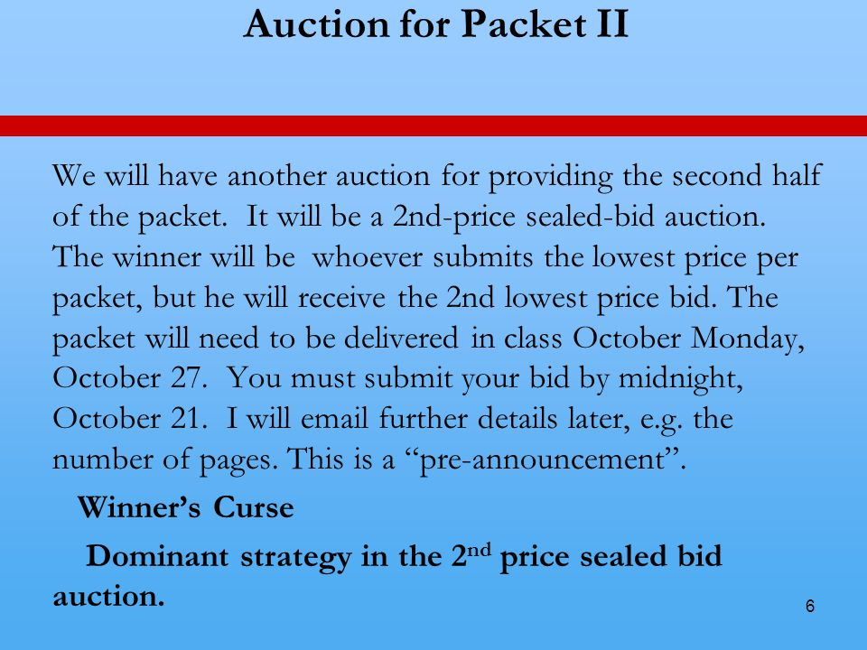 6 Auction for Packet II We will have another auction for providing the second half of the packet.