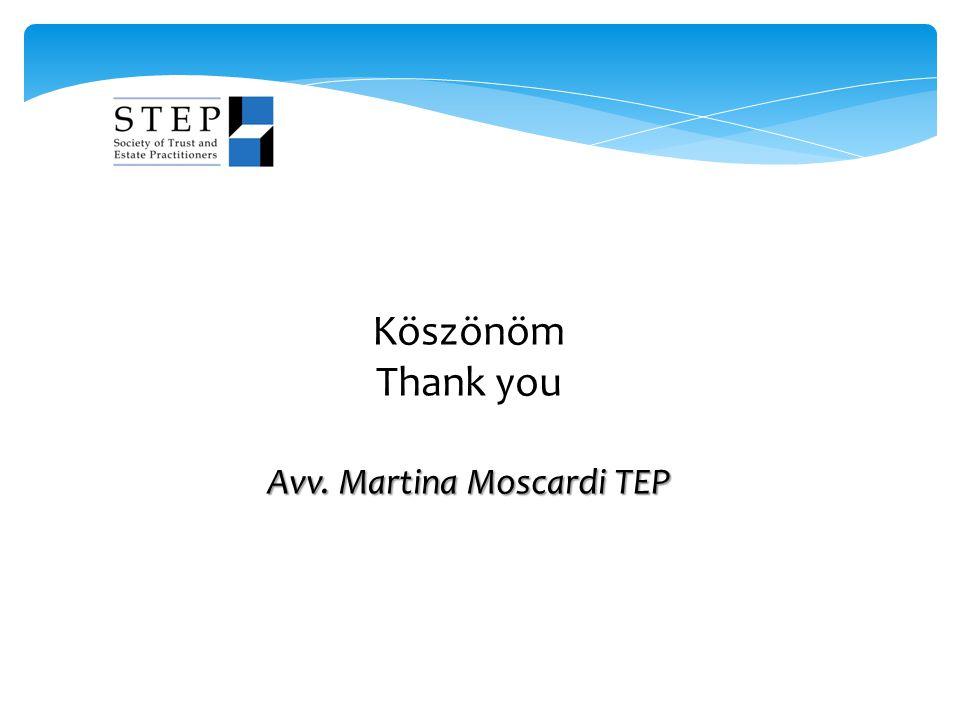 Köszönöm Thank you Avv. Martina Moscardi TEP