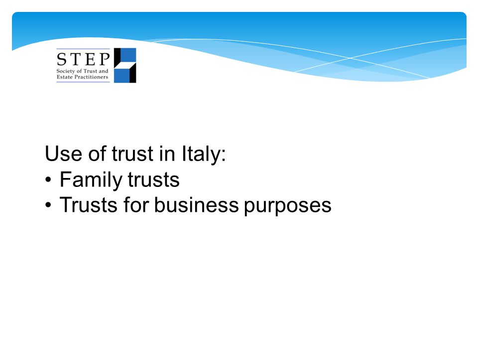 Use of trust in Italy: Family trusts Trusts for business purposes