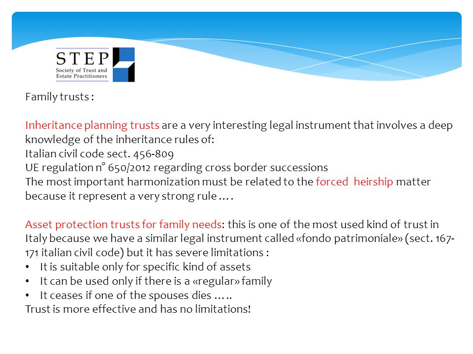 Family trusts : Inheritance planning trusts are a very interesting legal instrument that involves a deep knowledge of the inheritance rules of: Italia