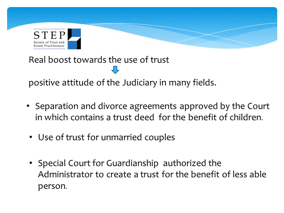 Real boost towards the use of trust positive attitude of the Judiciary in many fields. Separation and divorce agreements approved by the Court in whic