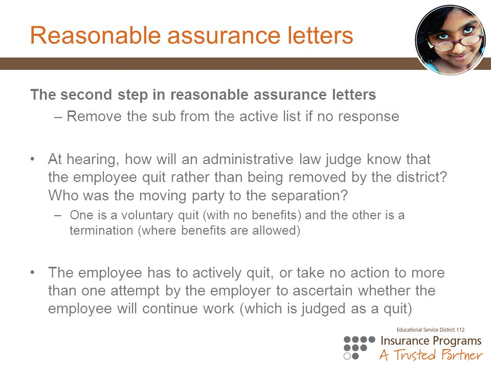 Reasonable assurance letters The second step in reasonable assurance letters – Remove the sub from the active list if no response At hearing, how will an administrative law judge know that the employee quit rather than being removed by the district.