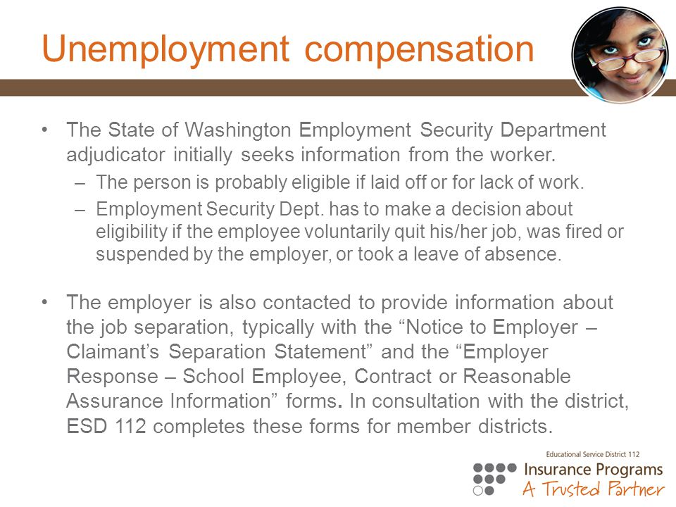 Unemployment compensation The State of Washington Employment Security Department adjudicator initially seeks information from the worker.