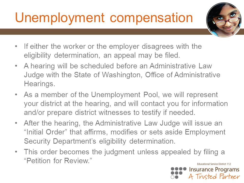 Unemployment compensation If either the worker or the employer disagrees with the eligibility determination, an appeal may be filed.