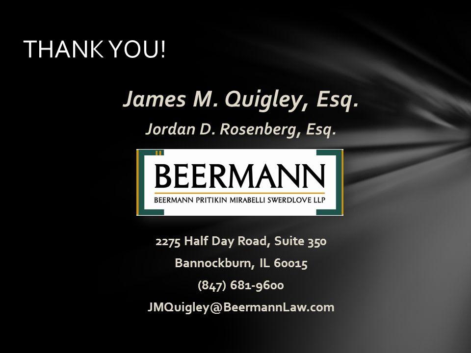 James M. Quigley, Esq. Jordan D. Rosenberg, Esq.