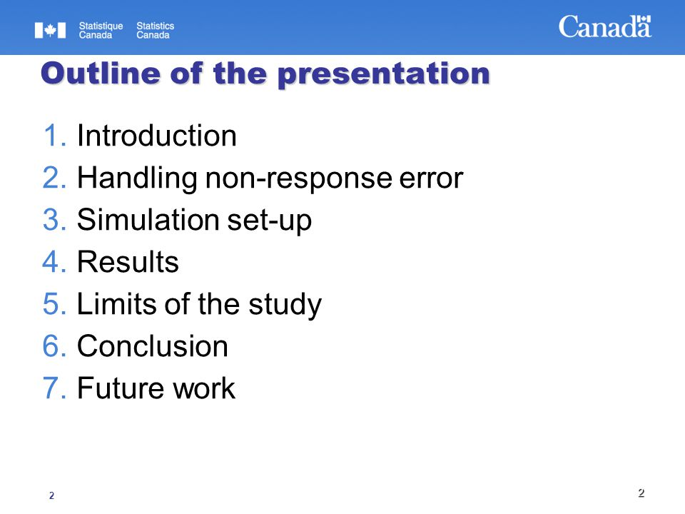 2 2 Outline of the presentation 1.Introduction 2.Handling non-response error 3.Simulation set-up 4.Results 5.Limits of the study 6.Conclusion 7.Future work