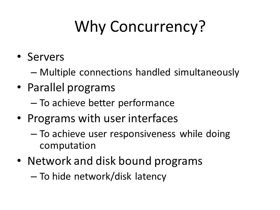 Why Concurrency.