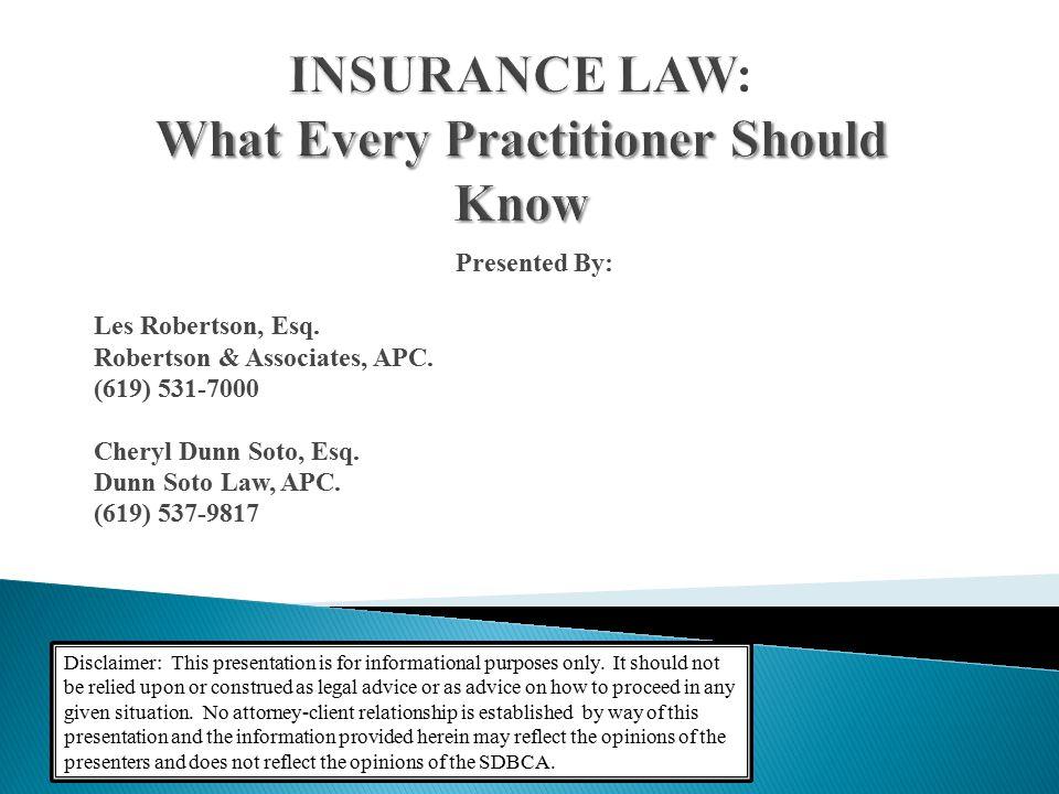 Presented By: Les Robertson, Esq. Robertson & Associates, APC.