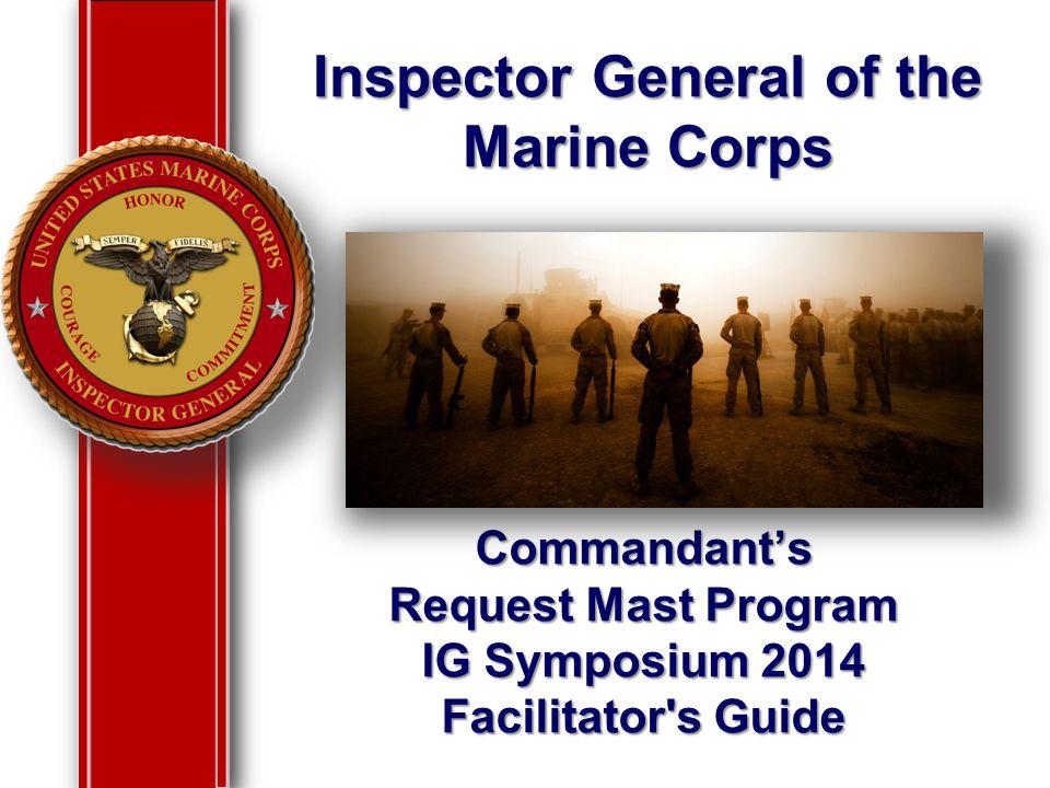 Inspector General of the Marine Corps Commandant's Request Mast Program IG Symposium 2014 Facilitator's Guide