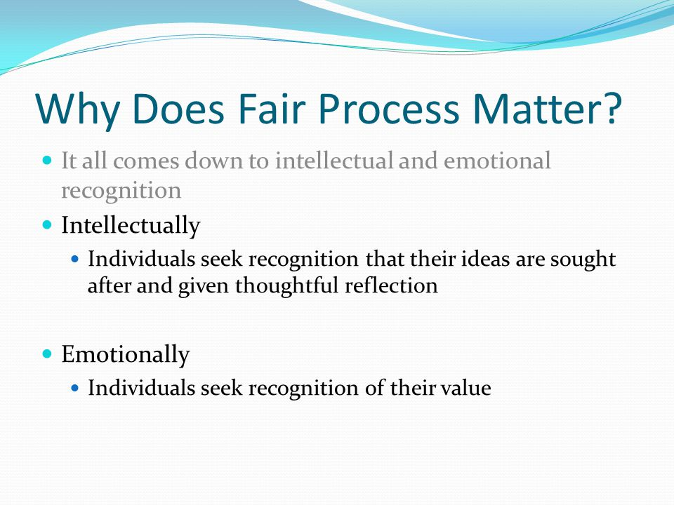 Why Does Fair Process Matter.