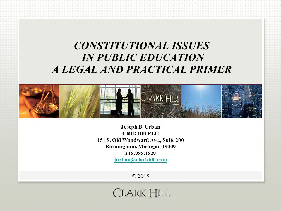 2  The legal content of this presentation is copyrighted by Clark Hill PLC.