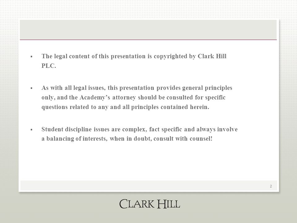 2  The legal content of this presentation is copyrighted by Clark Hill PLC.