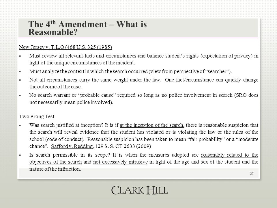 27 The 4 th Amendment – What is Reasonable. New Jersey v.