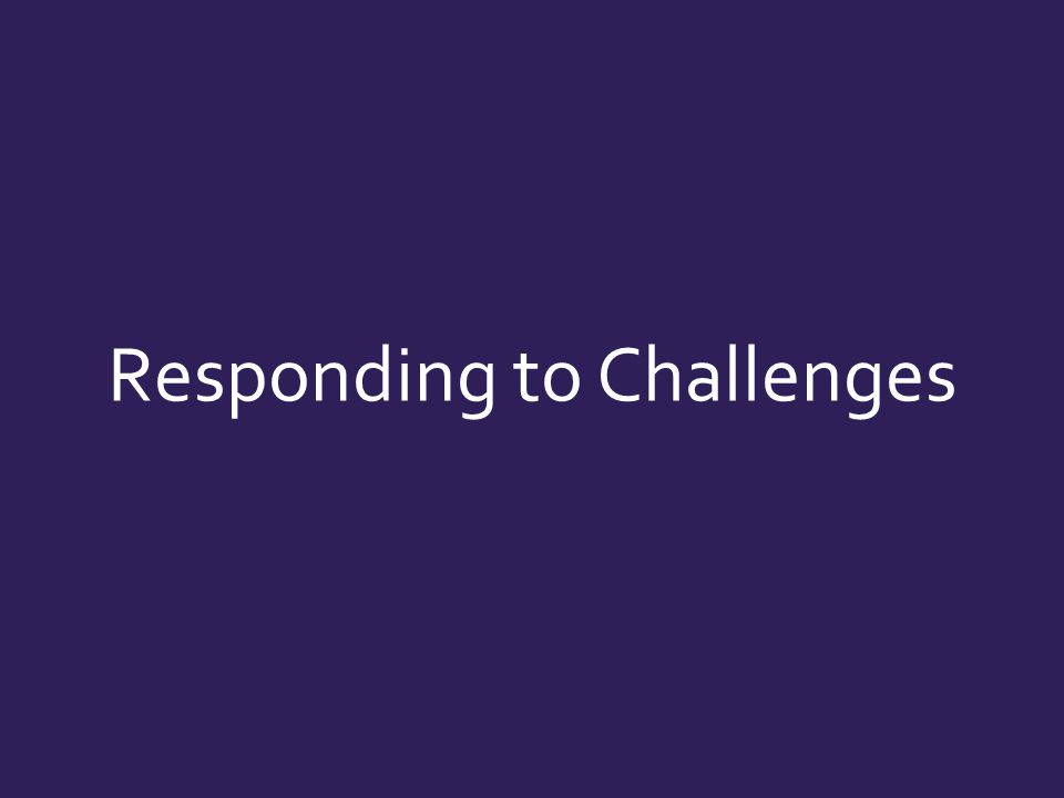 Responding to Challenges