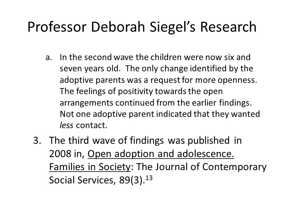 Professor Deborah Siegel's Research a.In the second wave the children were now six and seven years old. The only change identified by the adoptive par