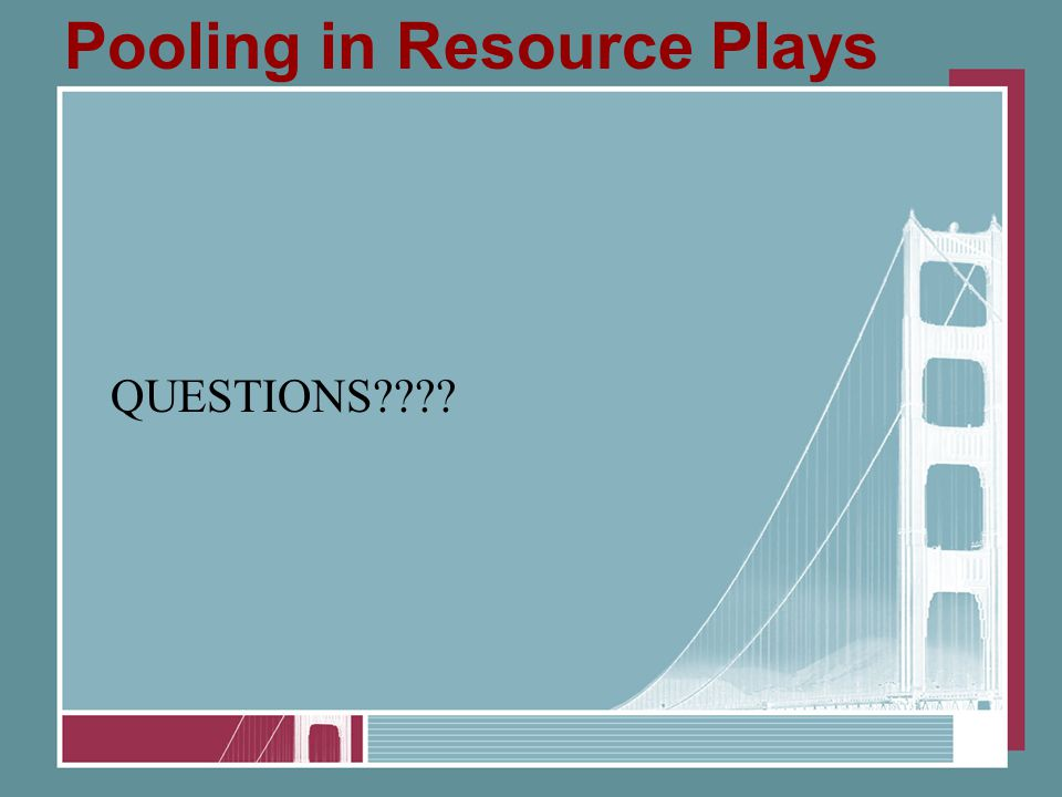 Pooling in Resource Plays QUESTIONS????