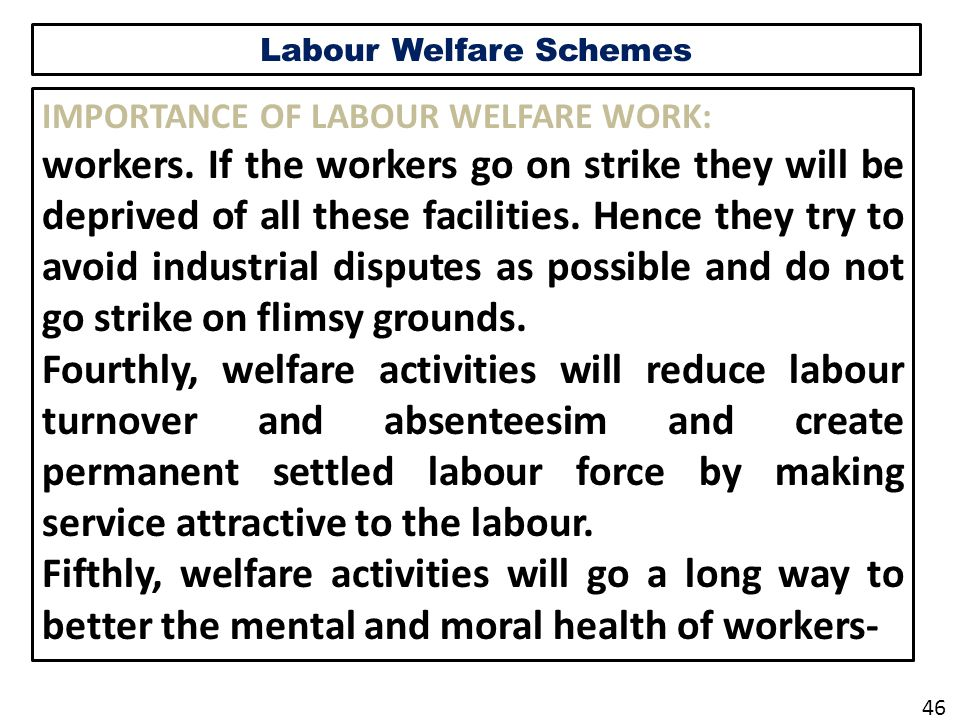 Labour Welfare Schemes IMPORTANCE OF LABOUR WELFARE WORK: workers.