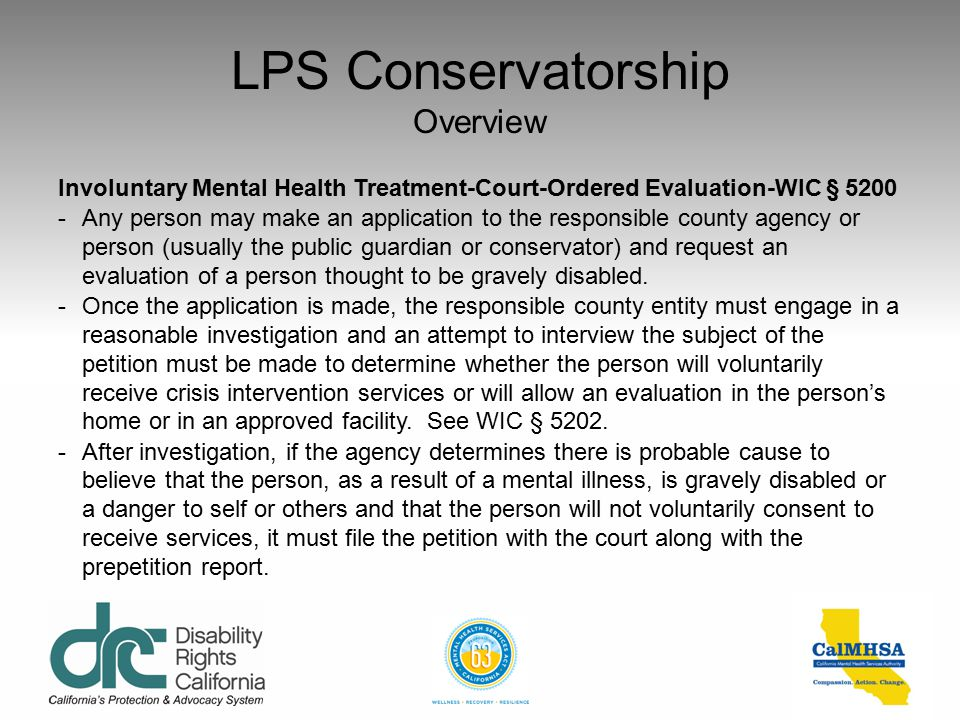 LPS Conservatorship Overview Involuntary Mental Health Treatment Where Can an Individual Under a 72-Hour Hold Be Taken -To a County designated 72-Hour