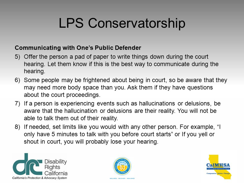 LPS Conservatorship Communicating with One's Public Defender http://www.psychologytoday.com/blog/threat- management/201010/communicating-people-mental