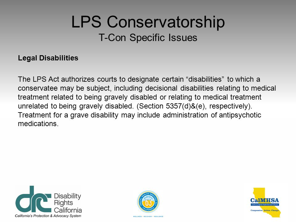 "LPS Conservatorship T-Con Specific Issues Advanced Notice See DRC, ""Advance Notice for Individuals Subject to Temporary LPS Conservatorship – Denial o"