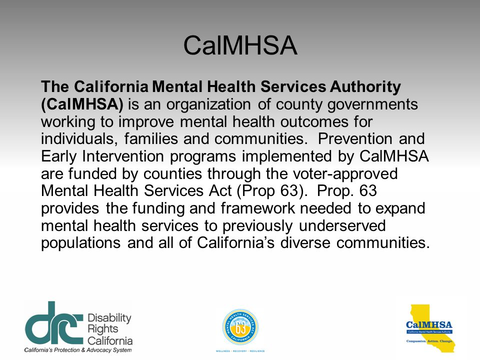 Mental Health Stigma & Discrimination Reduction Project See our website at: http://www.disabilityrightsca.org/CalMHSA/CalMHSA.html Fact Sheets include
